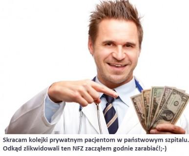 Czy likwidacja NFZ skróci kolejki na zabiegi w szpitalu? Ile trzeba dac lekarzowi w kopercie?